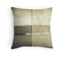 you let go of my hand... Throw Pillow
