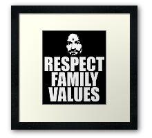 Charles Manson - Respect family values - black / white Framed Print
