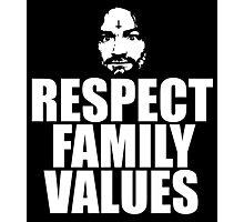 Charles Manson - Respect family values - black / white Photographic Print