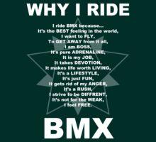 Why I Ride BMX White by Garrett  Holm