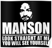 Charles Manson - Look straight at me - black / white  Poster