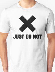 JUST DO NOT T-Shirt