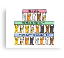 March 1st Birthday waith cats. Canvas Print