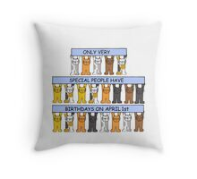 April 1st Birthdays with cats. Throw Pillow