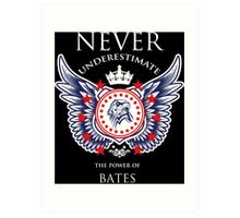 Never Underestimate The Power Of Bates - Tshirts & Accessories Art Print