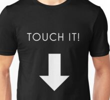 touch it Unisex T-Shirt
