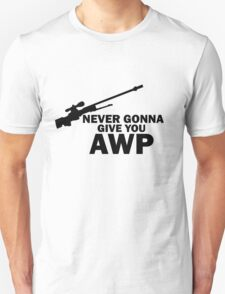 Never Gonna Give you AWP T-Shirt