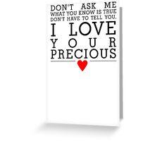 I Love Your Precious Greeting Card