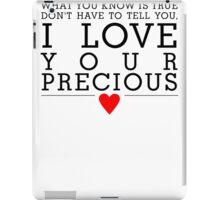 I Love Your Precious iPad Case/Skin