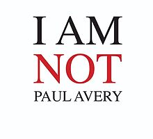 I am NOT Paul Avery by Zakmacattack