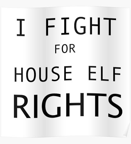 HOUSE ELF RIGHTS Poster