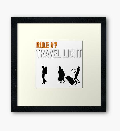RULE #7 TRAVEL LIGHT Framed Print