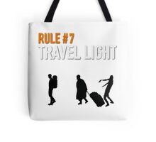 RULE #7 TRAVEL LIGHT Tote Bag