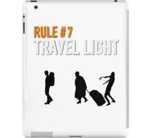 RULE #7 TRAVEL LIGHT iPad Case/Skin
