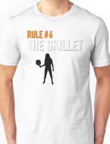 RULE #6 THE SKILLET Unisex T-Shirt