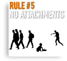 RULE #5 NO ATTACHMENTS Canvas Print