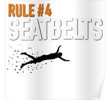 RULE #4 SEATBELTS Poster