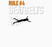 RULE #4 SEATBELTS Unisex T-Shirt
