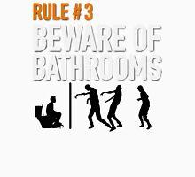 RULE #3 BEWARE OF BATHROOMS Unisex T-Shirt