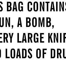This bag contains a gun, a bomb, a very large knife and loads of drugs - White  Edition Bags, Drawstrings Bags and Posters by Charles Manson