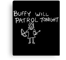 Buffy Will Patrol Tonight (Inverted) Canvas Print