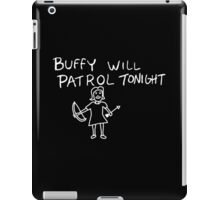 Buffy Will Patrol Tonight (Inverted) iPad Case/Skin