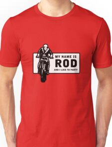My Name Is Rod, And I Like To Party Unisex T-Shirt
