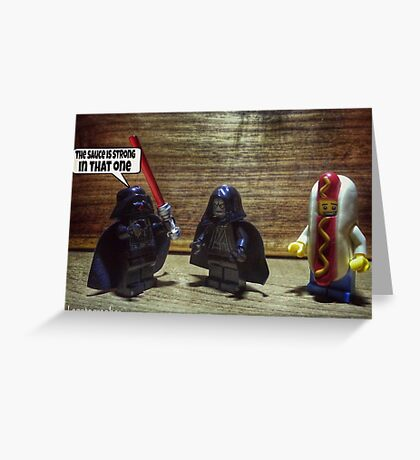 The sauce is strong Greeting Card