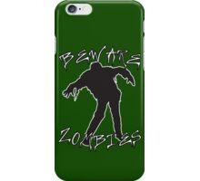 Beware Zombies iPhone Case/Skin