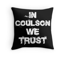 In Coulson we trust Throw Pillow