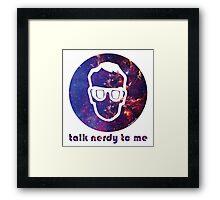 NERDY TALK ― for him Framed Print