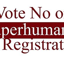 Vote No on Superhuman Registration by JoeWehnert