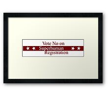 Vote No on Superhuman Registration Framed Print