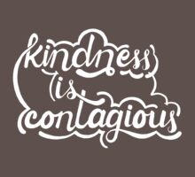 Kindness is contagious by Georgy Roy