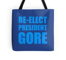 Re-elect President Gore Tote Bag