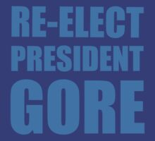 Re-elect President Gore by Secularitee
