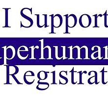 I Support The Superhuman Registration Act by JoeWehnert
