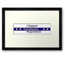 I Support The Superhuman Registration Act Framed Print