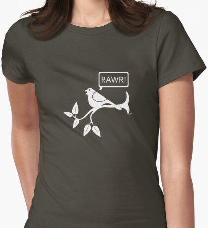The Bird Goes RAWR! Womens Fitted T-Shirt