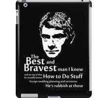 The Best and Bravest Man iPad Case/Skin