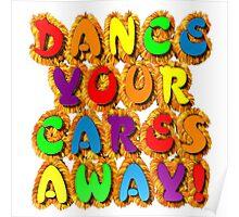 Dance your cares away! Poster