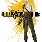 Kill Immortal Joe by TheDickwraith