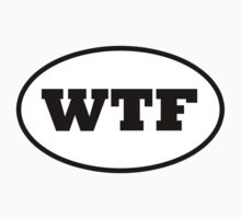 WTF - What The F%^&* by Stepz2007