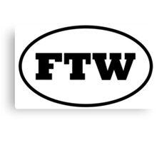 FTW - For The Win Canvas Print