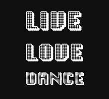 Live Love Dance (White Text) T-Shirt