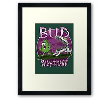 Bud Nightmare Framed Print