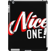 """Nice One!"" by Tai's Tees iPad Case/Skin"