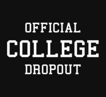 Official College Dropout by freeformations