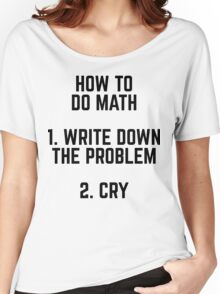 How To Do Math Funny Quote Women's Relaxed Fit T-Shirt