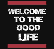 Good life by Chrome Clothing